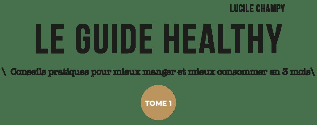 Le guide healthy par Lucile Champy